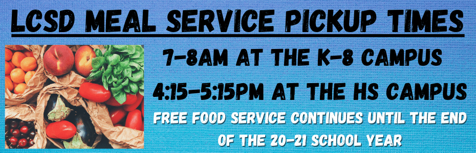 LCSD Meal Pickup Times 7-8am at the K-8 Campus 4_15-5_15pm at the HS Campus