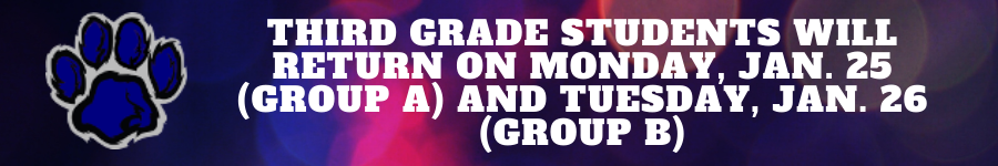 Third grade students will return on Monday 1/25 (Group A) and Tuesday 1/26 (Group B)